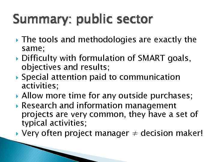 Summary: public sector The tools and methodologies are exactly the same; Difficulty with formulation