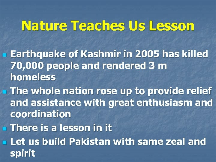 Nature Teaches Us Lesson n n Earthquake of Kashmir in 2005 has killed 70,