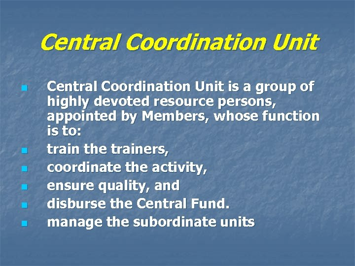 Central Coordination Unit n n n Central Coordination Unit is a group of highly