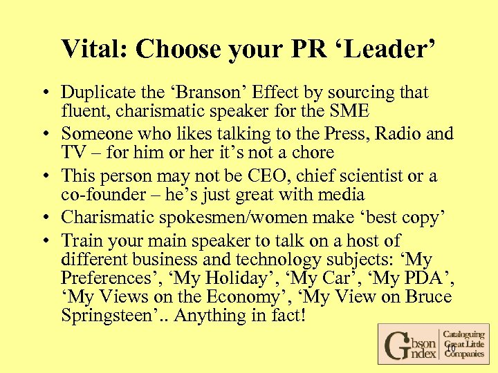 Vital: Choose your PR 'Leader' • Duplicate the 'Branson' Effect by sourcing that fluent,
