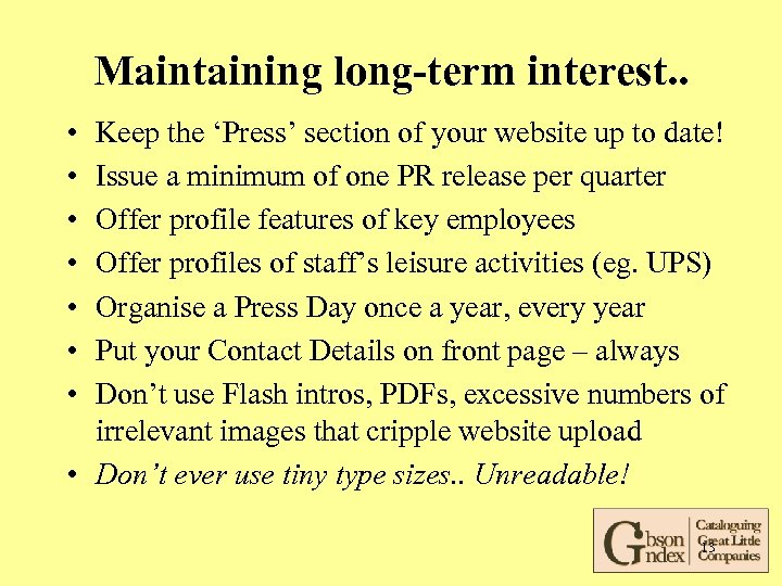 Maintaining long-term interest. . • • Keep the 'Press' section of your website up