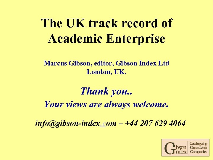 The UK track record of Academic Enterprise Marcus Gibson, editor, Gibson Index Ltd London,