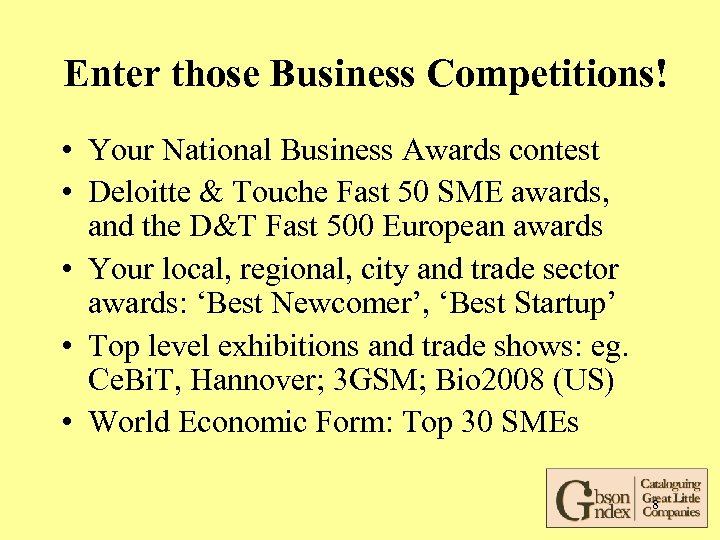 Enter those Business Competitions! • Your National Business Awards contest • Deloitte & Touche