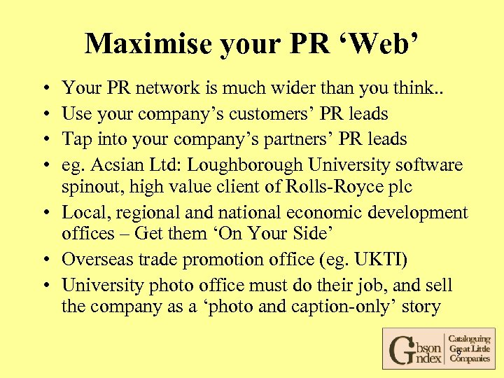 Maximise your PR 'Web' • • Your PR network is much wider than you