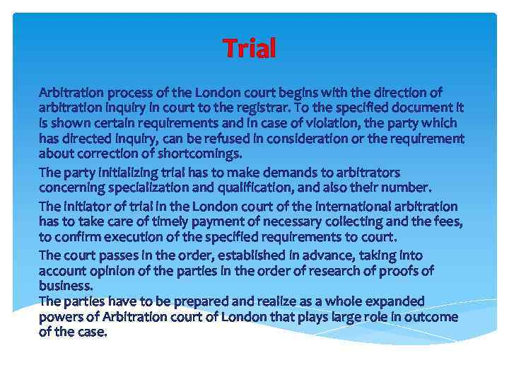 Trial Arbitration process of the London court begins with the direction of arbitration inquiry