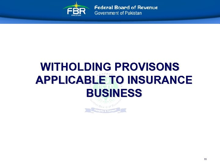 WITHOLDING PROVISONS APPLICABLE TO INSURANCE BUSINESS 11