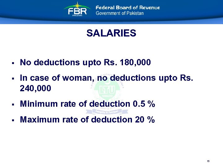 SALARIES § No deductions upto Rs. 180, 000 § In case of woman, no