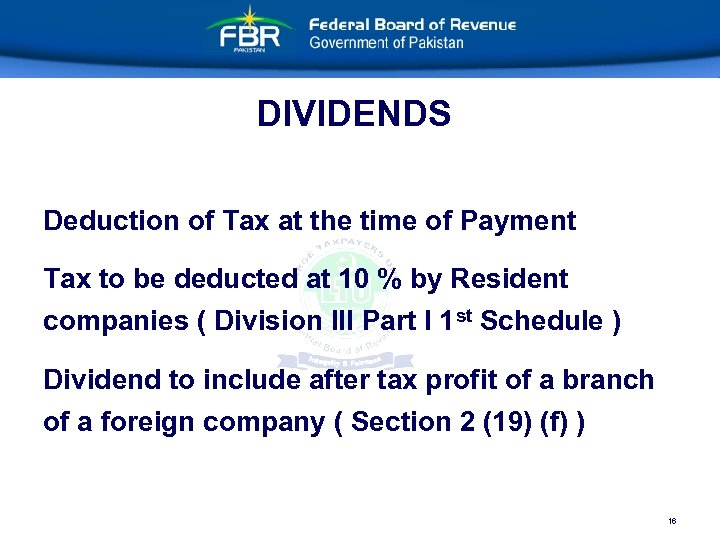 DIVIDENDS Deduction of Tax at the time of Payment Tax to be deducted at