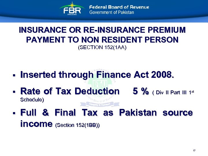 INSURANCE OR RE-INSURANCE PREMIUM PAYMENT TO NON RESIDENT PERSON (SECTION 152(1 AA) § Inserted
