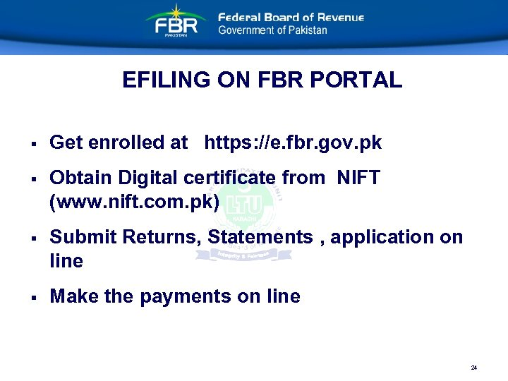 EFILING ON FBR PORTAL § Get enrolled at https: //e. fbr. gov. pk §