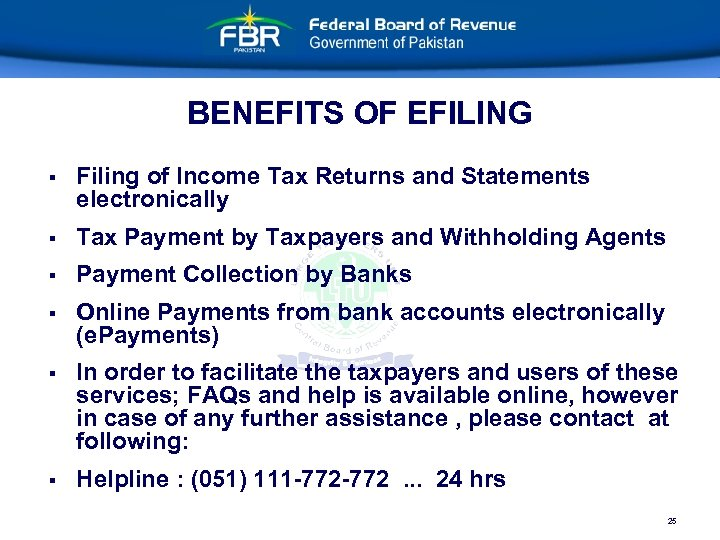 BENEFITS OF EFILING § Filing of Income Tax Returns and Statements electronically § Tax