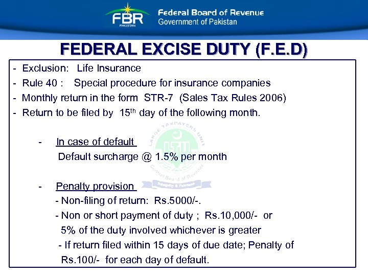 FEDERAL EXCISE DUTY (F. E. D) - Exclusion: Life Insurance Rule 40 : Special