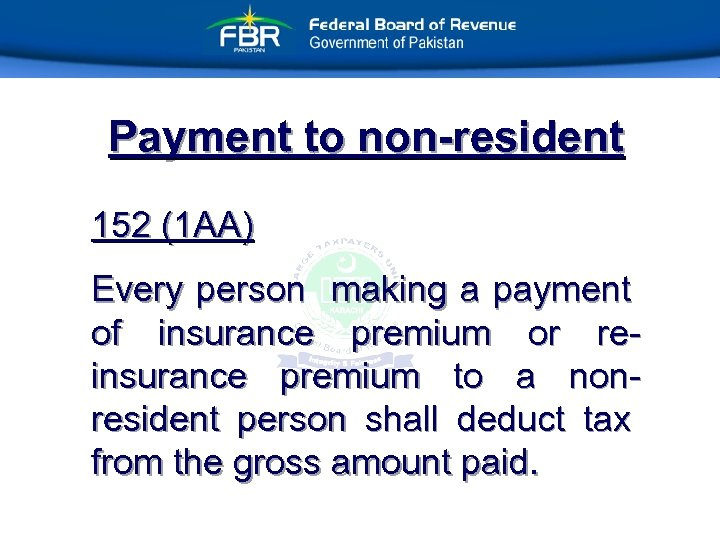 Payment to non-resident 152 (1 AA) Every person making a payment of insurance premium