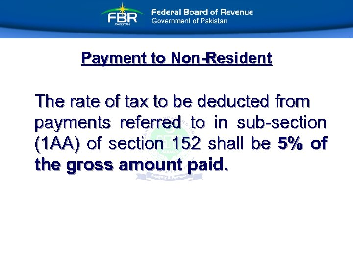 Payment to Non-Resident The rate of tax to be deducted from payments referred to