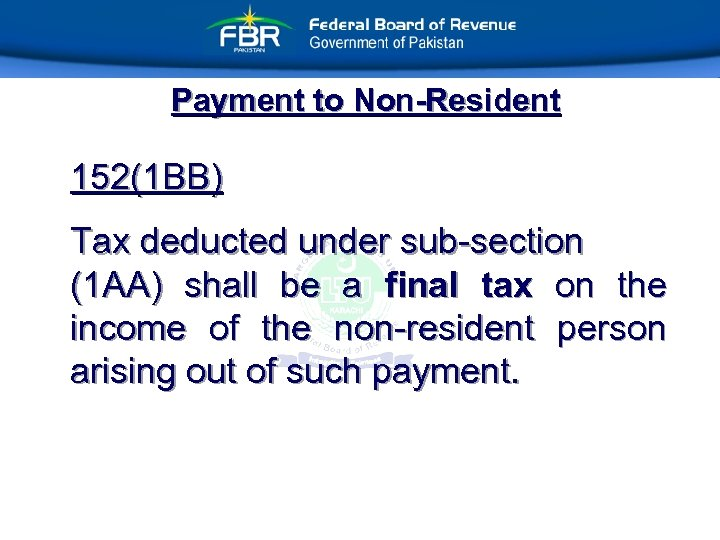 Payment to Non-Resident 152(1 BB) Tax deducted under sub-section (1 AA) shall be a