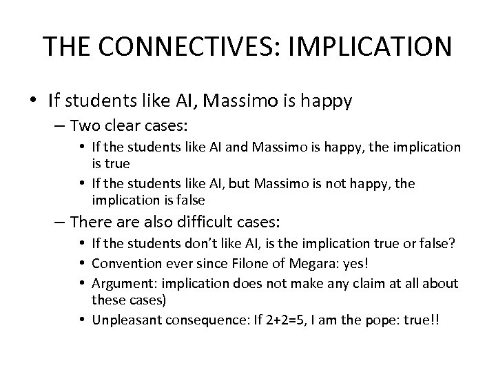 THE CONNECTIVES: IMPLICATION • If students like AI, Massimo is happy – Two clear