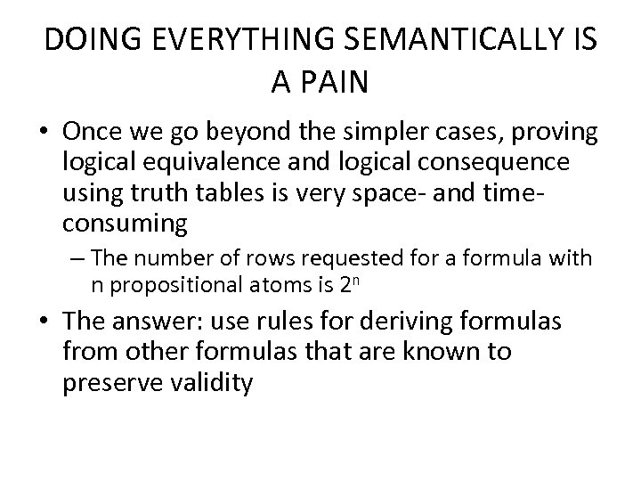DOING EVERYTHING SEMANTICALLY IS A PAIN • Once we go beyond the simpler cases,