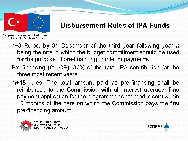 Disbursement Rules of IPA Funds This project is co-financed by the European Union and