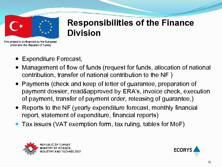 Responsibilities of the Finance Division This project is co-financed by the European Union and