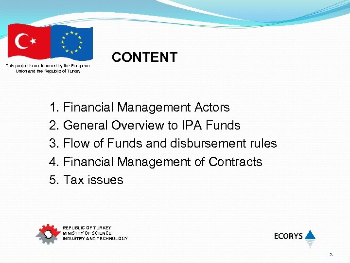 This project is co-financed by the European Union and the Republic of Turkey CONTENT