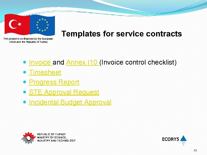 This project is co-financed by the European Union and the Republic of Turkey Templates