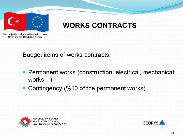WORKS CONTRACTS This project is co-financed by the European Union and the Republic of