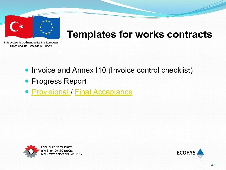 Templates for works contracts This project is co-financed by the European Union and the