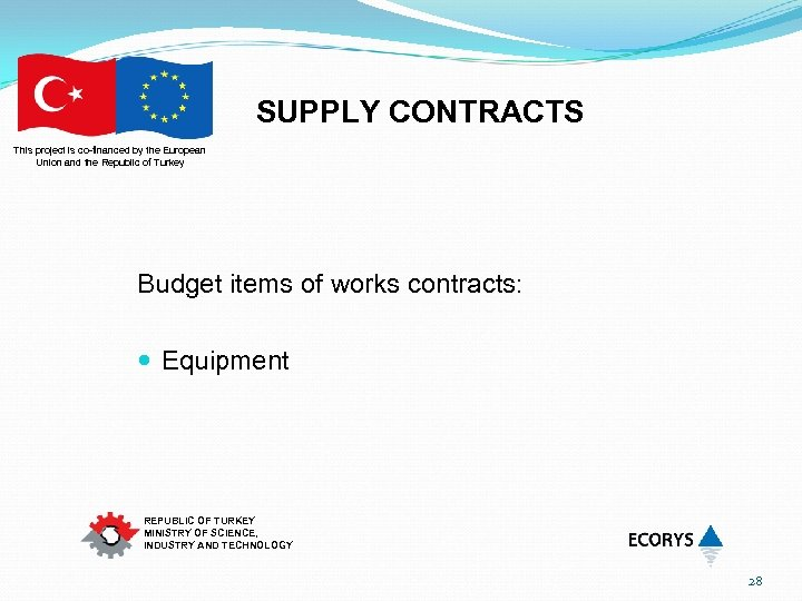 SUPPLY CONTRACTS This project is co-financed by the European Union and the Republic of
