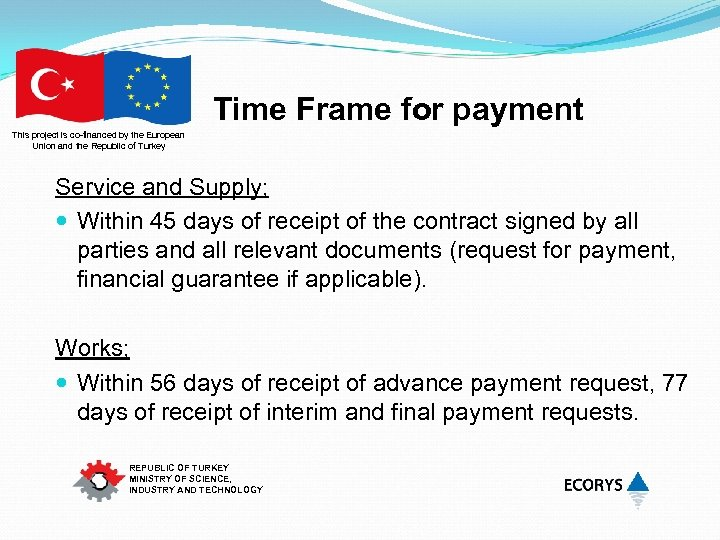 Time Frame for payment This project is co-financed by the European Union and the