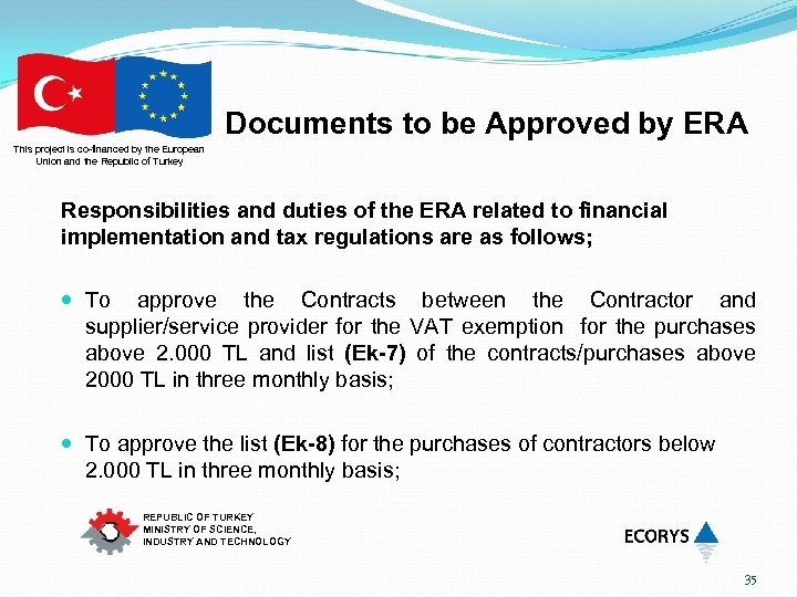 Documents to be Approved by ERA This project is co-financed by the European Union