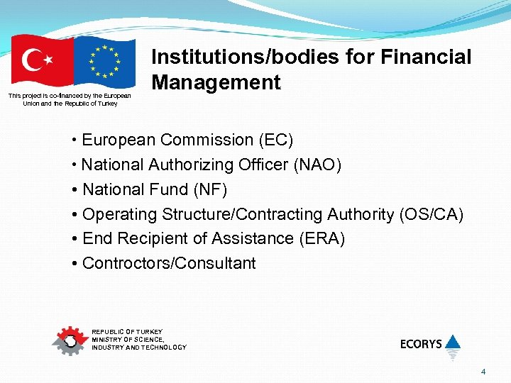 This project is co-financed by the European Union and the Republic of Turkey Institutions/bodies