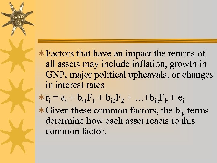¬Factors that have an impact the returns of all assets may include inflation, growth