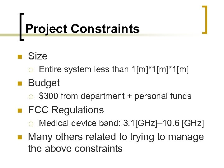 Project Constraints n Size ¡ n Budget ¡ n $300 from department + personal