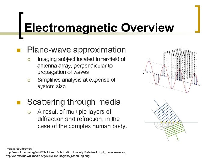 Electromagnetic Overview n Plane-wave approximation ¡ ¡ n Imaging subject located in far-field of
