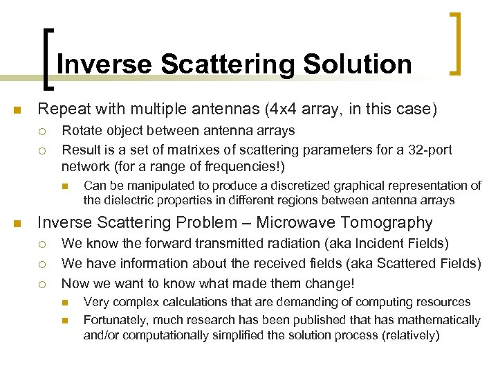 Inverse Scattering Solution n Repeat with multiple antennas (4 x 4 array, in this