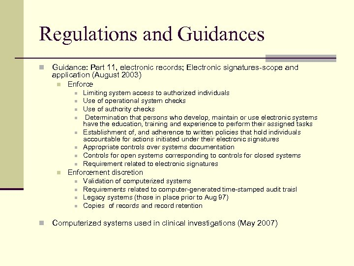 Regulations and Guidances n Guidance: Part 11, electronic records; Electronic signatures-scope and application (August