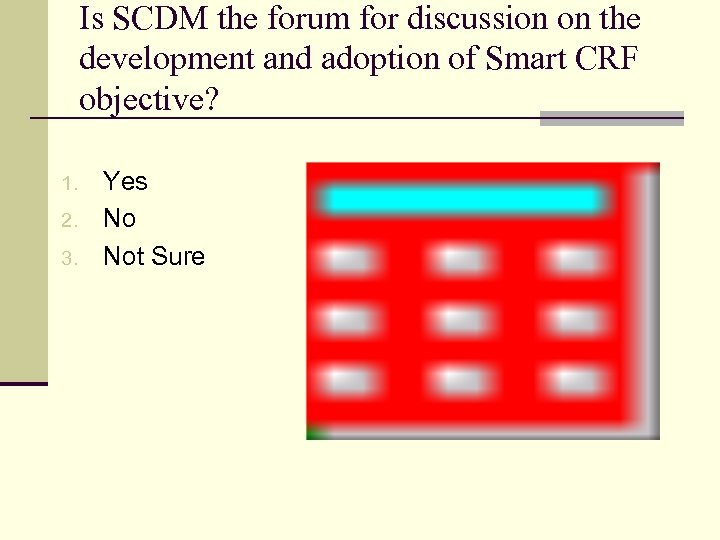 Is SCDM the forum for discussion on the development and adoption of Smart CRF