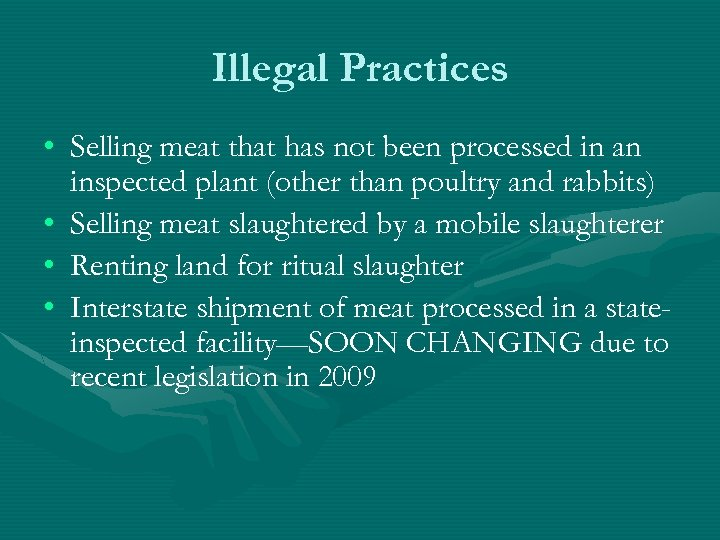 Illegal Practices • Selling meat that has not been processed in an inspected plant