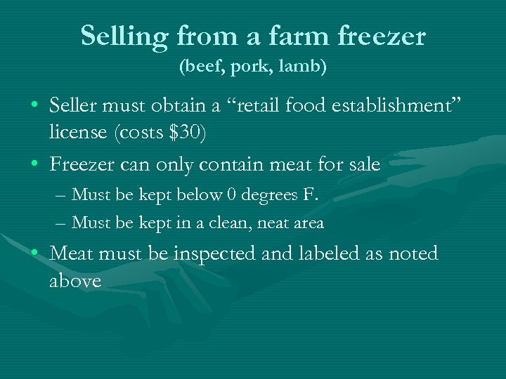 """Selling from a farm freezer (beef, pork, lamb) • Seller must obtain a """"retail"""