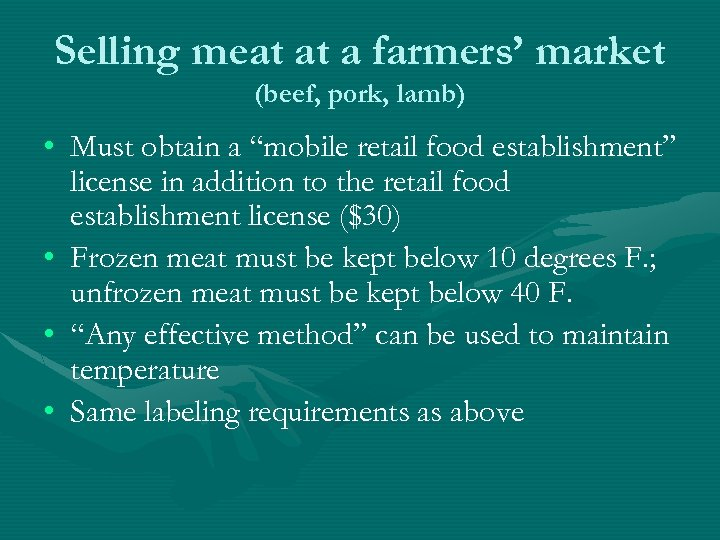 """Selling meat at a farmers' market (beef, pork, lamb) • Must obtain a """"mobile"""