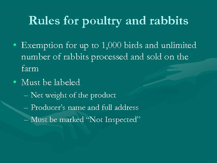 Rules for poultry and rabbits • Exemption for up to 1, 000 birds and