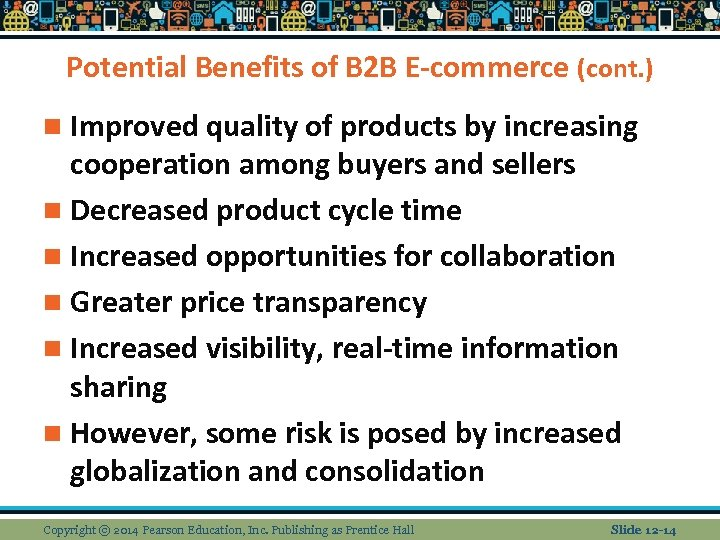 Potential Benefits of B 2 B E-commerce (cont. ) n Improved quality of products