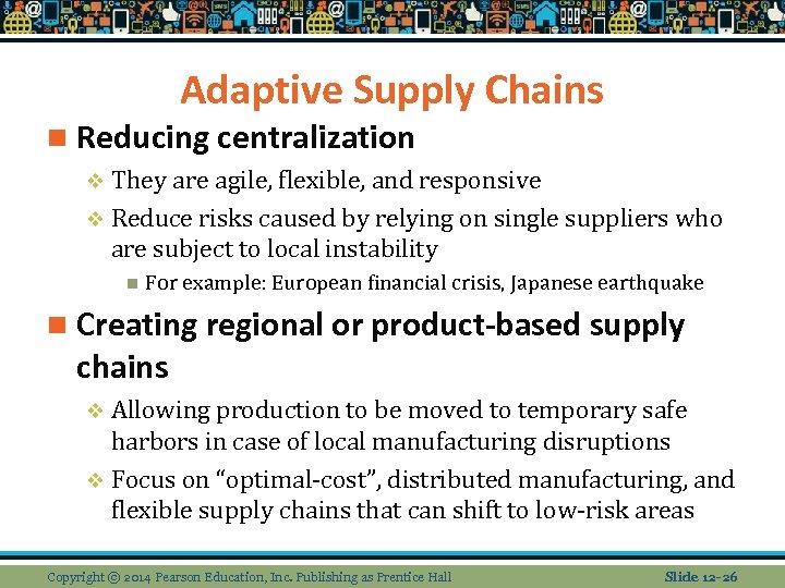 Adaptive Supply Chains n Reducing centralization v They are agile, flexible, and responsive v