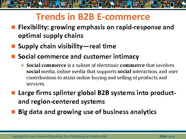 Trends in B 2 B E-commerce Flexibility: growing emphasis on rapid-response and optimal supply