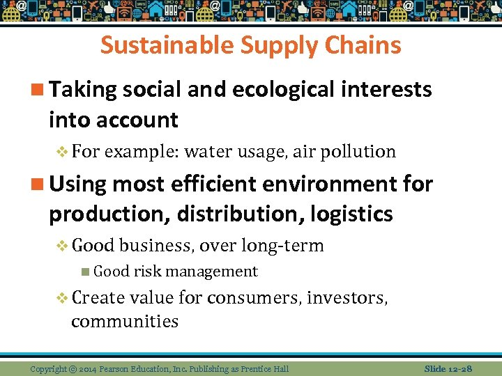 Sustainable Supply Chains n Taking social and ecological interests into account v For example: