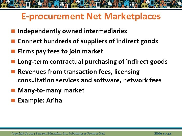E-procurement Net Marketplaces n n n n Independently owned intermediaries Connect hundreds of suppliers