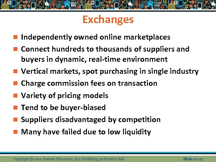 Exchanges n n n n Independently owned online marketplaces Connect hundreds to thousands of