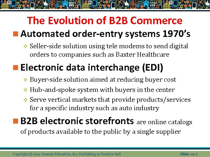 The Evolution of B 2 B Commerce n Automated order-entry systems 1970's v Seller-side