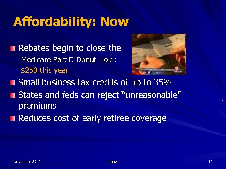 Affordability: Now Rebates begin to close the Medicare Part D Donut Hole: $250 this