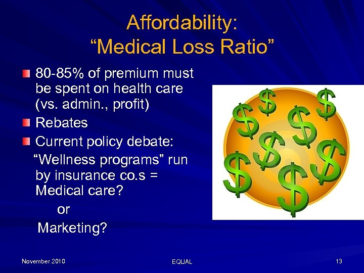 """Affordability: """"Medical Loss Ratio"""" 80 -85% of premium must be spent on health care"""